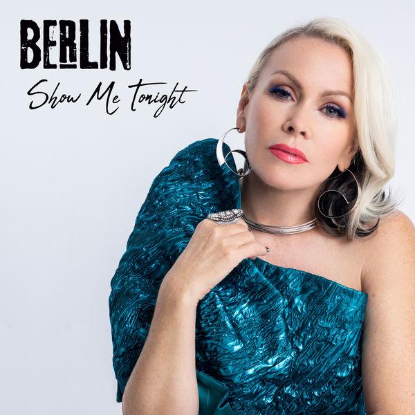 Berlin - Show Me Tonight