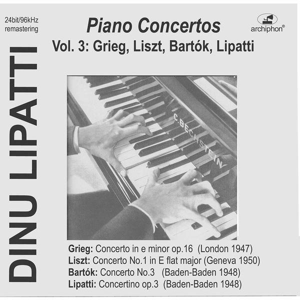 Dinu Lipatti - Dinu Lipatti Plays Piano Concertos, Vol. 3:  Grieg, Liszt, Bartók &, Lipatti (Live)
