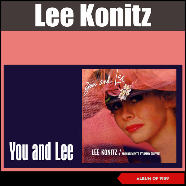 Lee Konitz - You and Lee