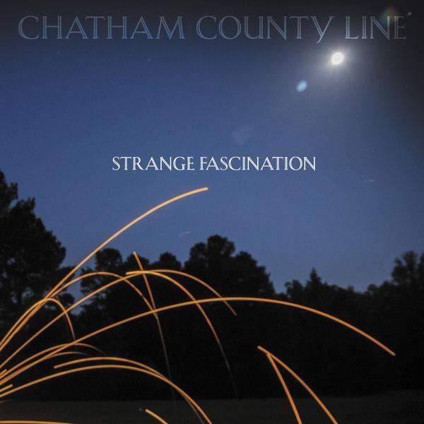 Chatham County Line - Strange Fascination