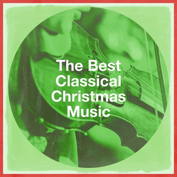 The Best Classical Christmas Music | Classical Chill Out, Classical