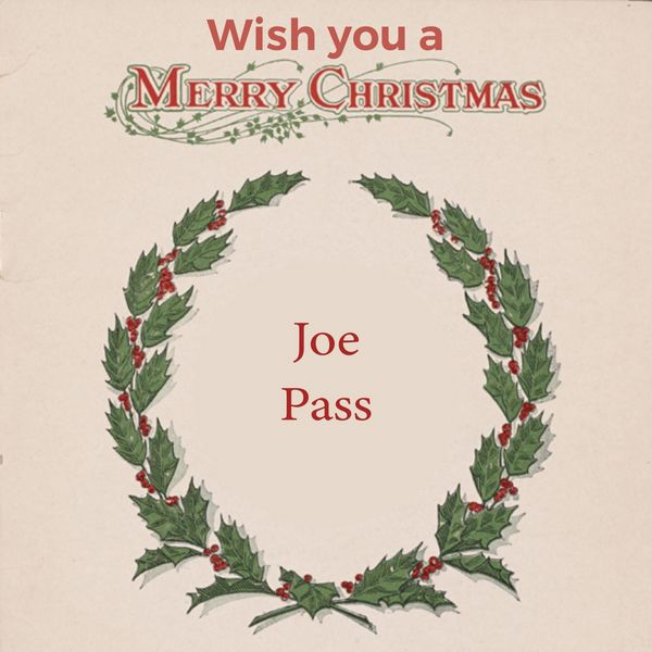 Joe Pass - Wish you a Merry Christmas