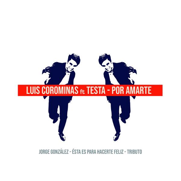Luis Corominas - Por Amarte: Tributo a Jorge González
