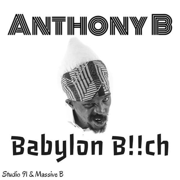 Anthony B - Babylon Bitch