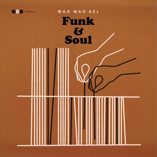 Various Interprets - Wah Wah 45s Funk & Soul