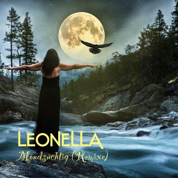LEONELLA - Mondsüchtig (Remixe)