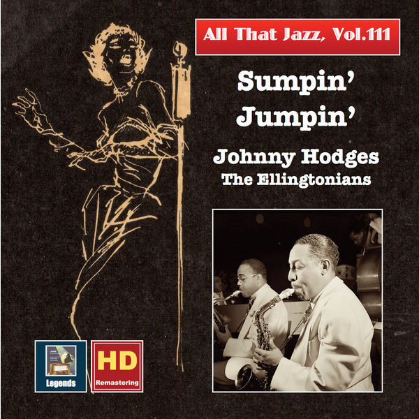 Johnny Hodges - All That Jazz, Vol. 111: Sumpin' Jumpin' – Johnny Hodges & The Ellingtonians (Remastered 2019)