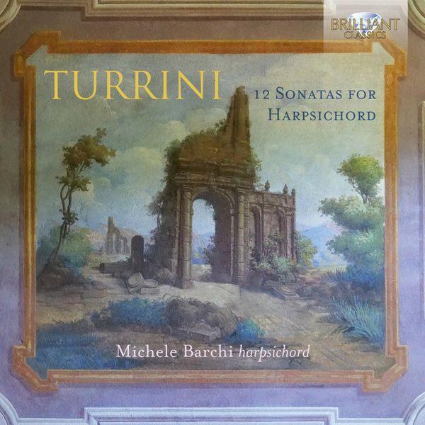 Michele Barchi - Turrini: 12 Sonatas for Harpsichord
