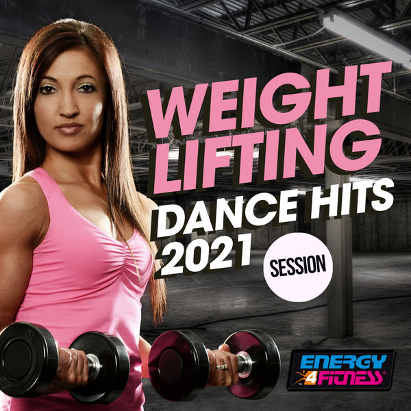 Various Artists - Weight Lifting Dance Hits 2021 Session