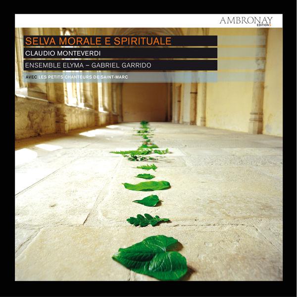 Ensemble Elyma - Monteverdi: Selva Morale e Spirituale