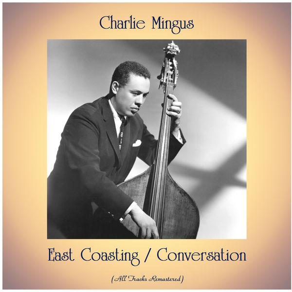 Charles Mingus - East Coasting / Conversation