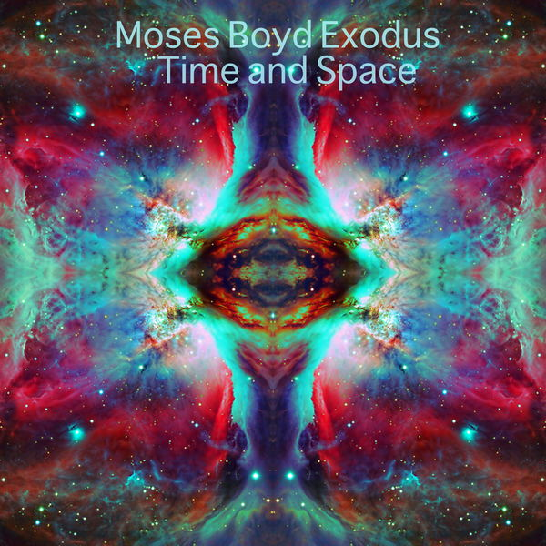 Moses Boyd - Time and Space