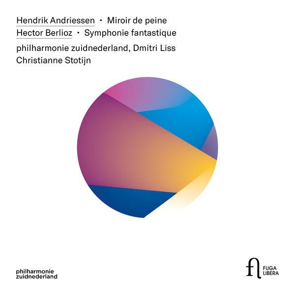 Philharmonie Zuidnederland - Andriessen: Miroir de peine - Berlioz: Symphonie fantastique