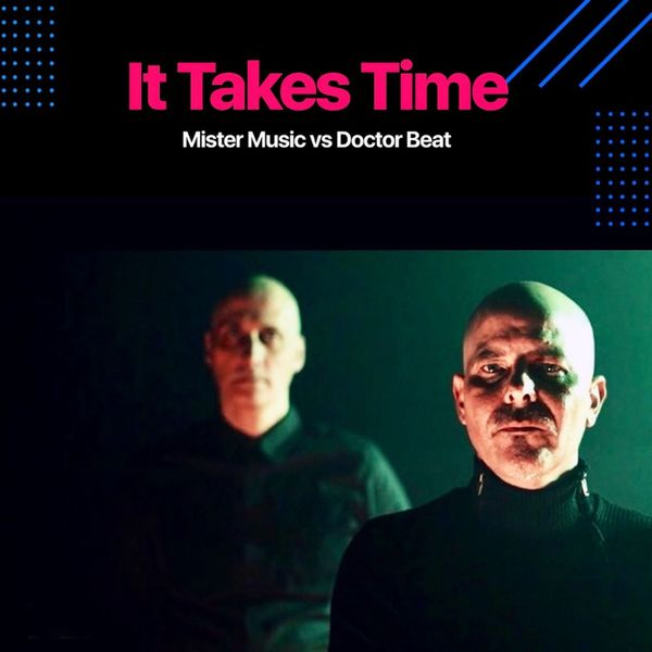 Mister Music - It Takes Time