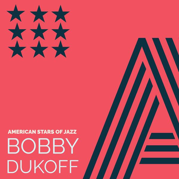 Bobby Dukoff, His Tenor Sax, Orchestra & Chorus - American Stars of Jazz - Bobby Dukoff