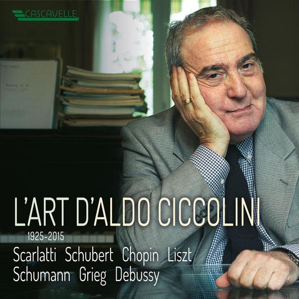 Aldo Ciccolini - L'art d'Aldo Ciccolini (Scarlatti, Schubert, Chopin, Liszt...)