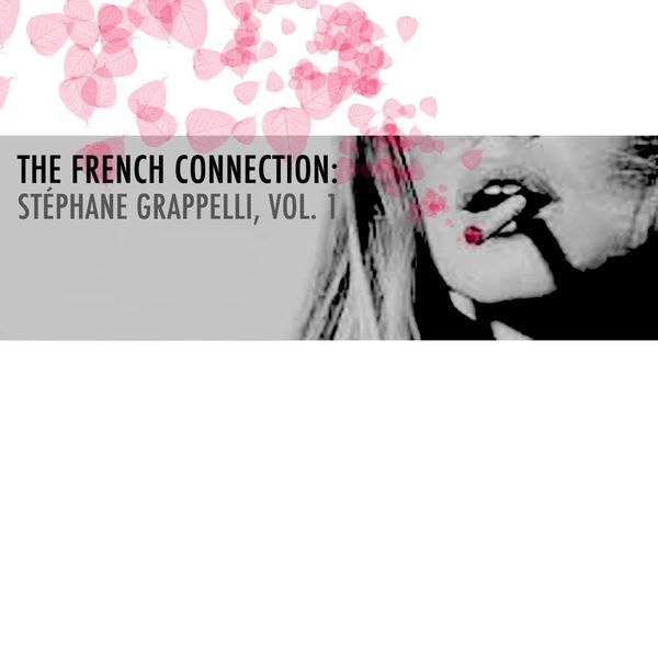 Stephane Grappelli - The French Connection: Stéphane Grappelli, Vol. 1