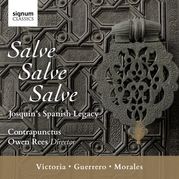 Contrapunctus - Salve, Salve, Salve: Josquin's Spanish Legacy