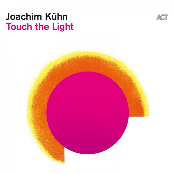 Joachim Kühn - Touch the Light