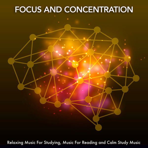 Focus and Concentration: Relaxing Music For Studying, Music