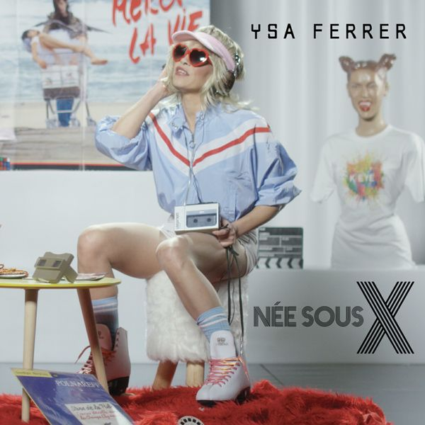Ysa Ferrer - Née Sous X