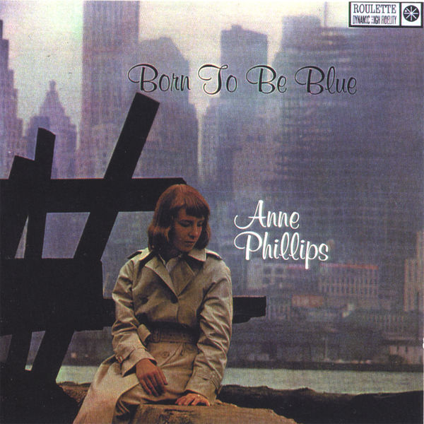 Anne Phillips - Born to be Blue