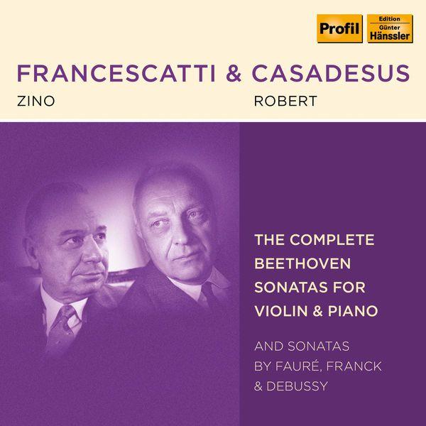 Zino Francescatti - Beethoven, Fauré, Franck & Debussy: Violin Sonatas