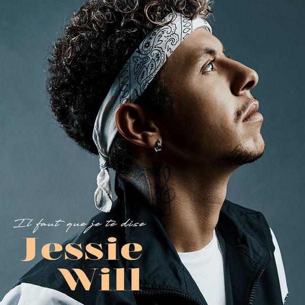 Jessie Will - Il faut que je te dise