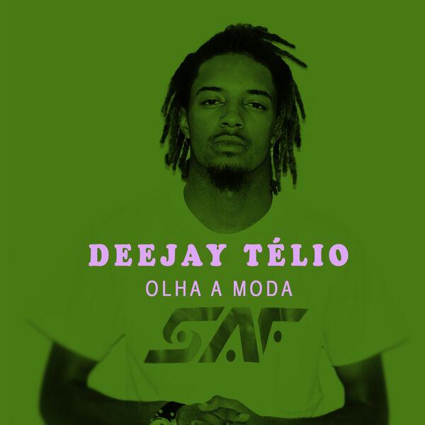 Deejay Télio - Olha a Moda