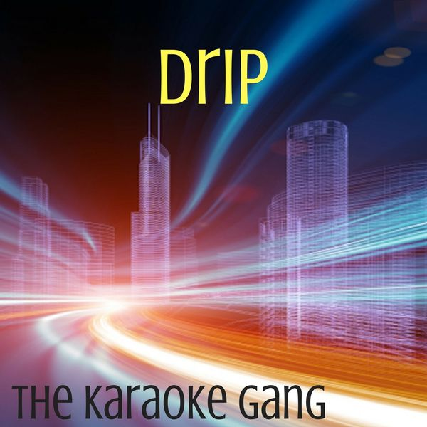 The Karaoke Gang - Drip (Karaoke Version) (Originally Performed by Cardi B and Migos)