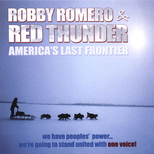 Robby Romero & Red Thunder - America's Last Frontier
