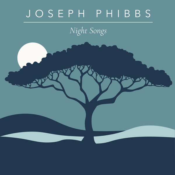Joseph Phibbs - Night Songs
