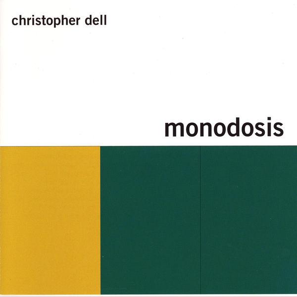 Christopher Dell - Monodosis