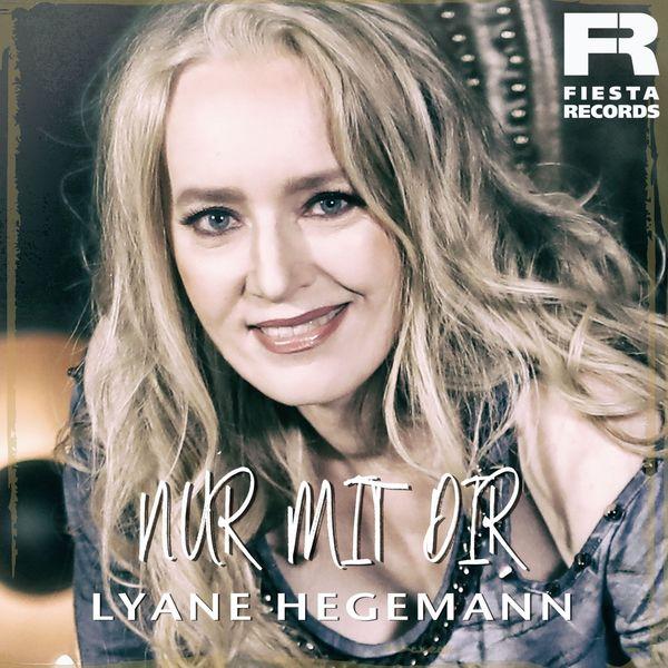 Lyane Hegemann|Nur mit Dir
