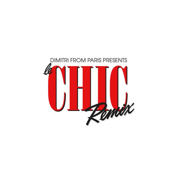 Chic Dimitri From Paris Presents Le CHIC Remix