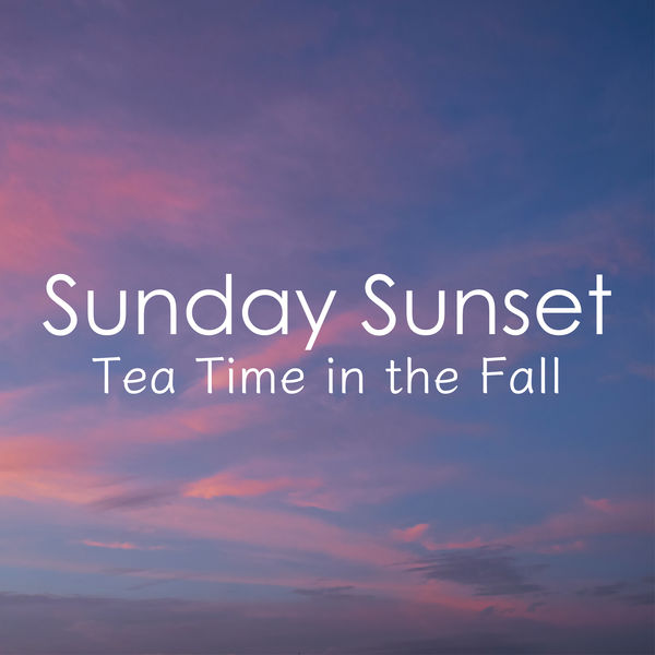 Eximo Blue - Sunday Sunset: Tea Time in the Fall