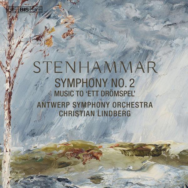 Antwerp Symphony Orchestra - Stenhammar: Symphony No. 2 & Ett drömspel