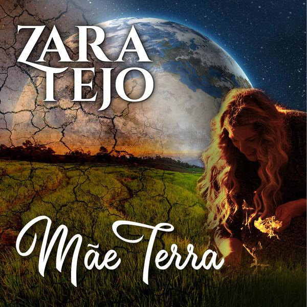Zara Tejo - Mãe Terra