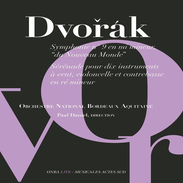 Paul Daniel - Dvořák: Symphonie No. 9 & Sérénade pour dix instruments à vent, Op. 44