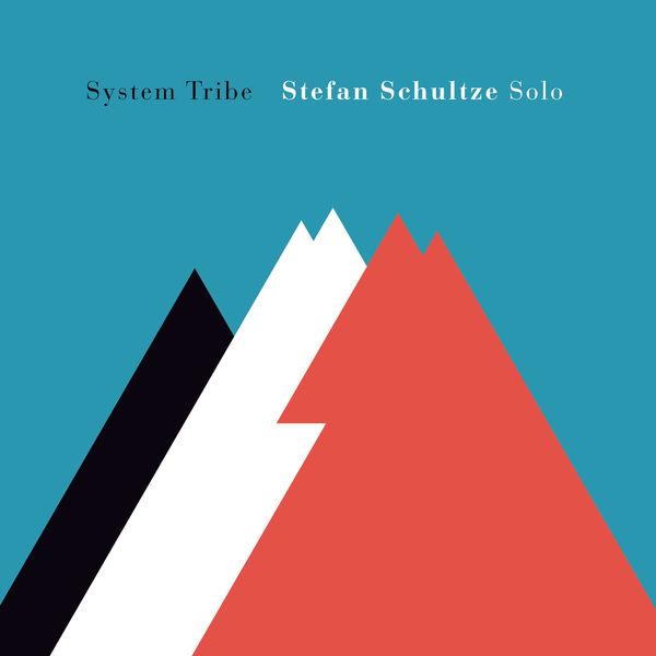 Stefan Schultze - System Tribe