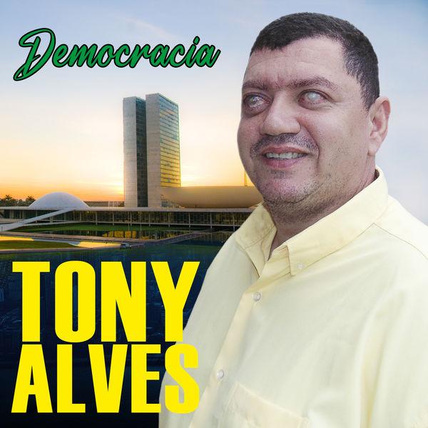 Tony Alves - Democracia