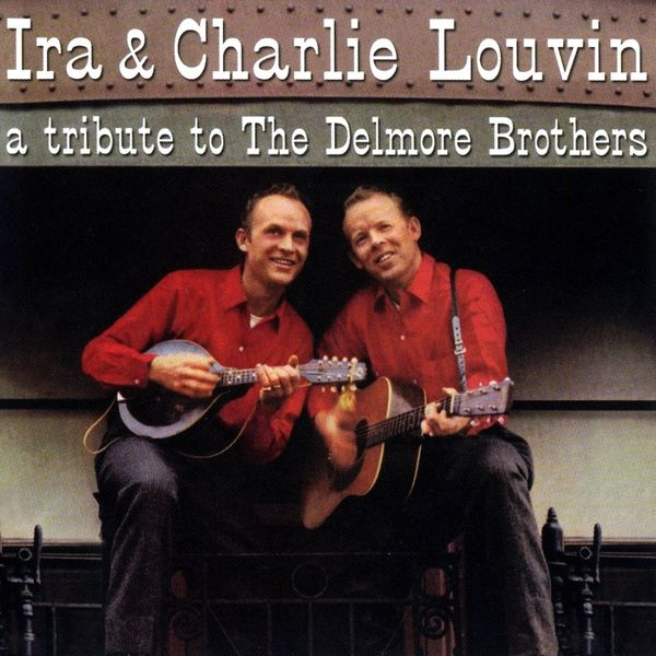 The Louvin Brothers - Tribute To The Delmore Brothers