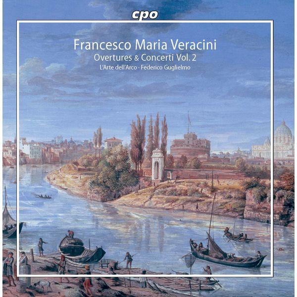 Federico Guglielmo - Veracini : Overtures & Concerti, Vol. 2