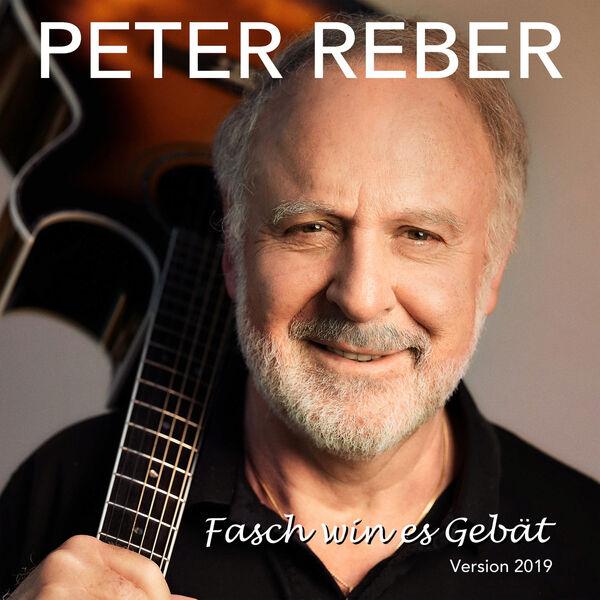 Peter Reber - Fasch win es Gebät
