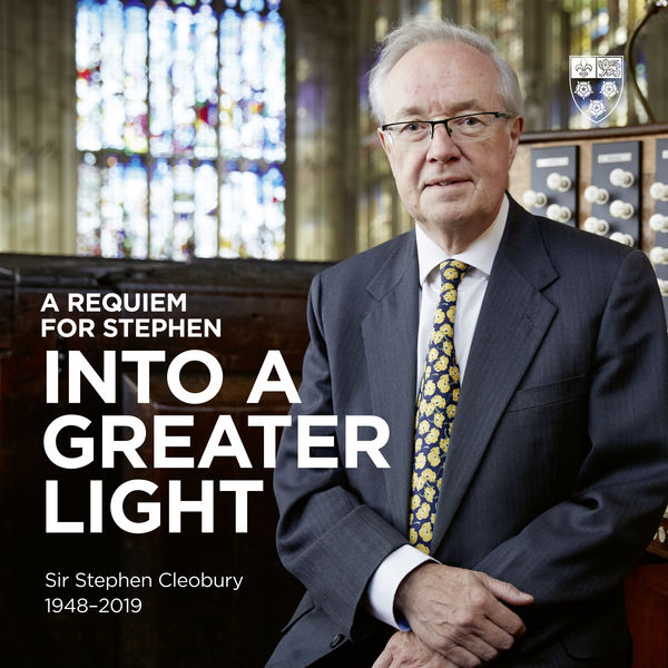 Stephen Cleobury - A Requiem for Stephen: Into a Greater Light