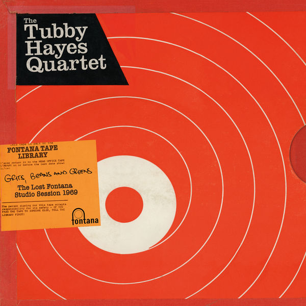 Tubby Hayes - Grits, Beans And Greens: The Lost Fontana Studio Session 1969