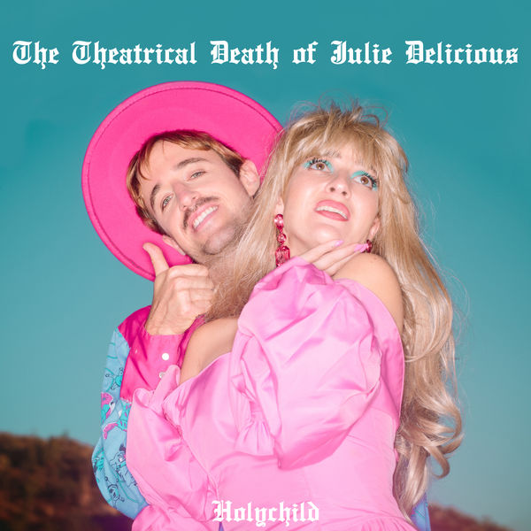 HOLYCHILD - The Theatrical Death of Julie Delicious