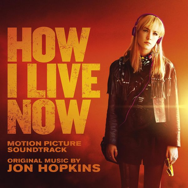 how i live now original motion picture soundtrack jon