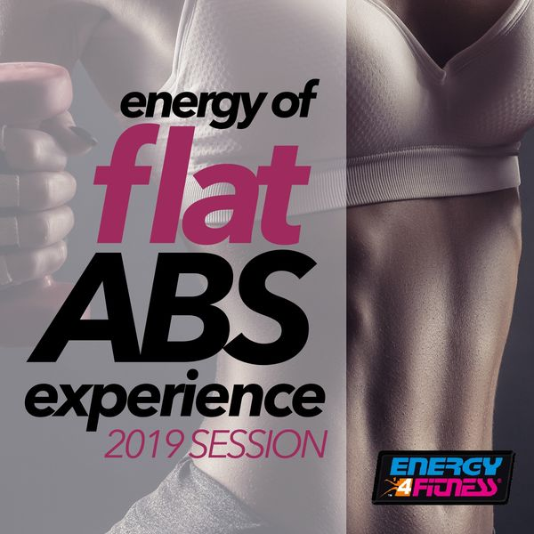 Various Artists - Energy of Flat Abs Experience 2019 Session (15 Tracks Non-Stop Mixed Compilation for Fitness & Workout)