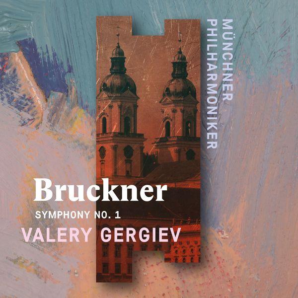 Valery Gergiev - Bruckner: Symphony No. 1 (Live)